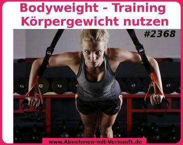 Bodyweight – Training mit dem eigenen Gewicht lässt die Pfunde schmelzen