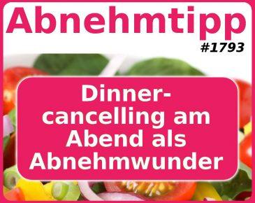 Dinner-Cancelling am Abend als Abnehmwunder